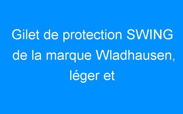 Gilet de protection SWING de la marque Wladhausen, léger et confortable