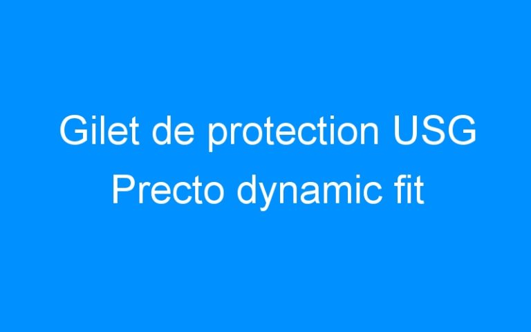 Gilet de protection USG Precto dynamic fit