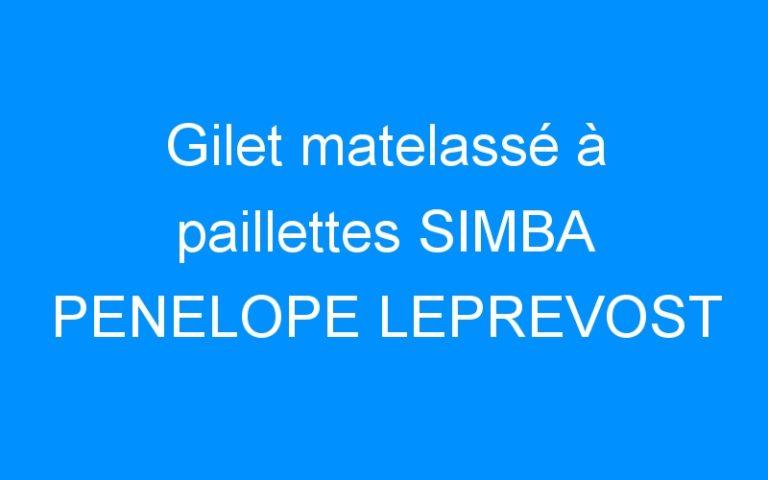 Gilet matelassé à paillettes SIMBA PENELOPE LEPREVOST