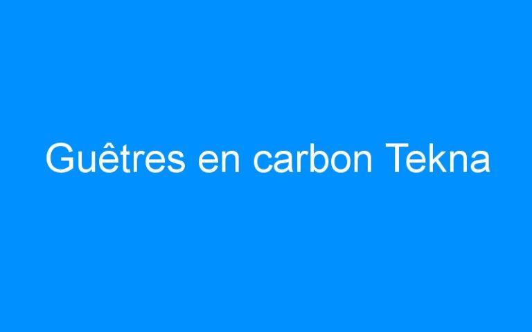 Guêtres en carbon Tekna