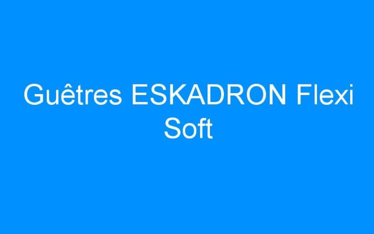 Guêtres ESKADRON Flexi Soft