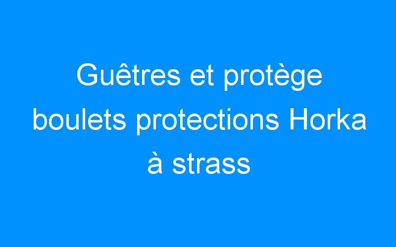 Guêtres et protège boulets protections Horka à strass