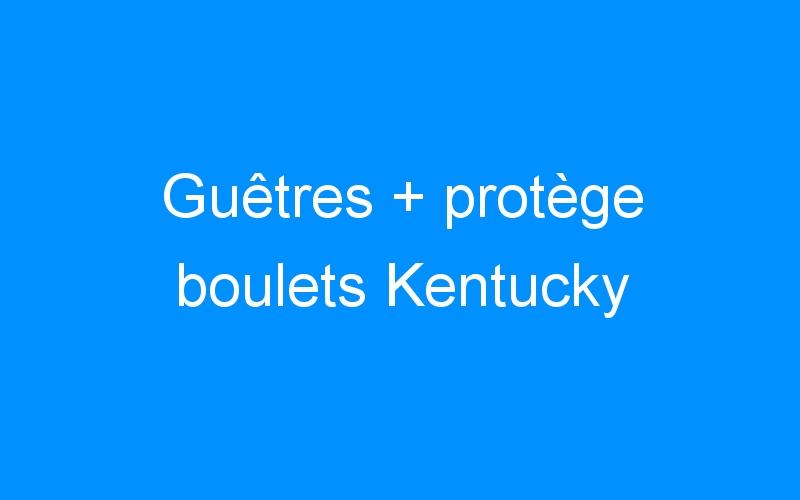 Guêtres + protège boulets Kentucky