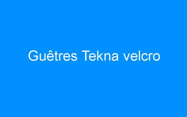 Guêtres Tekna velcro