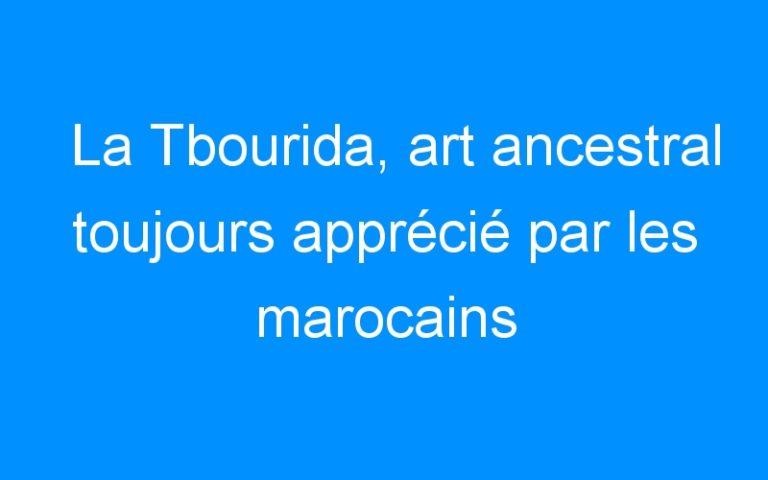 La Tbourida, art ancestral toujours apprécié par les marocains