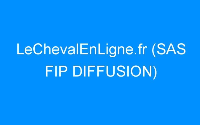 LeChevalEnLigne.fr (SAS FIP DIFFUSION)