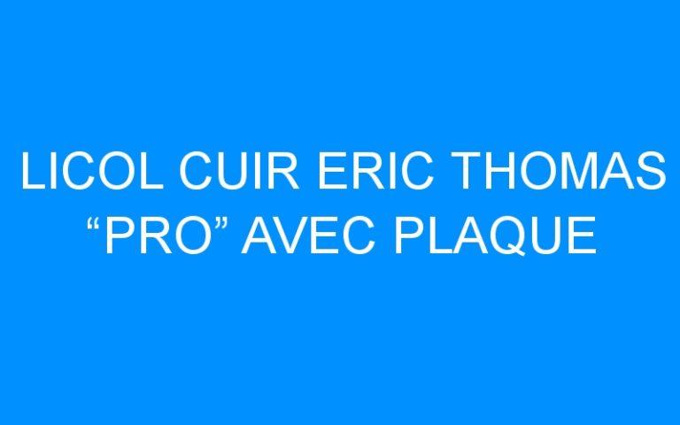 """LICOL CUIR ERIC THOMAS """"PRO"""" AVEC PLAQUE"""