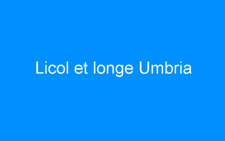 Licol et longe Umbria