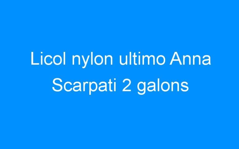 Licol nylon ultimo Anna Scarpati 2 galons