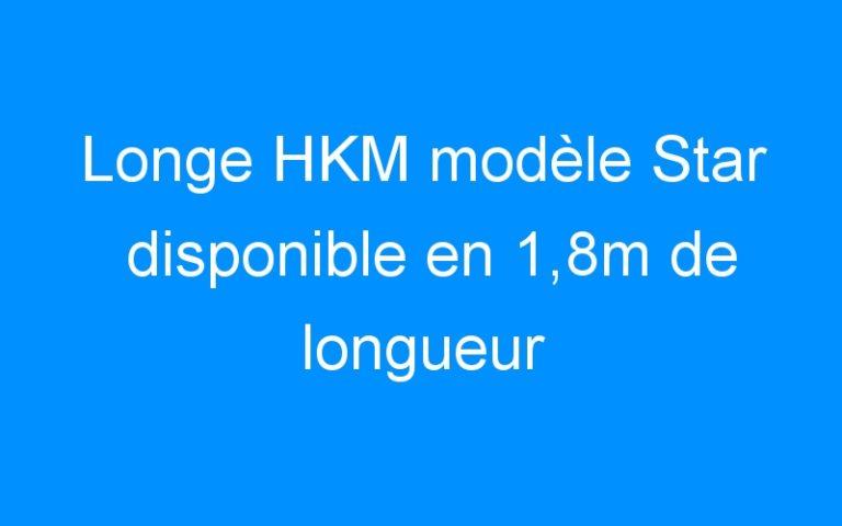 Longe HKM modèle Star disponible en 1,8m de longueur