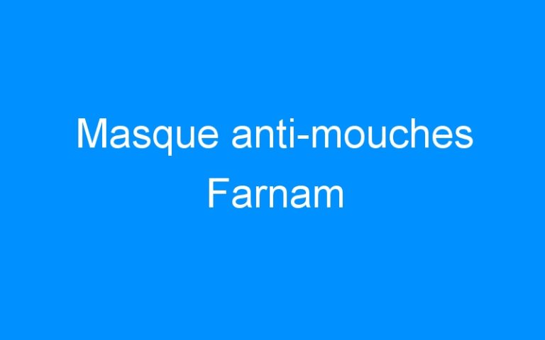 Masque anti-mouches Farnam