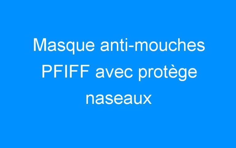 Masque anti-mouches PFIFF avec protège naseaux