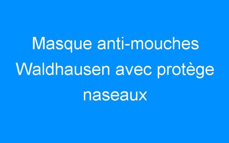 Masque anti-mouches Waldhausen avec protège naseaux