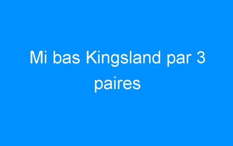 Mi bas Kingsland par 3 paires