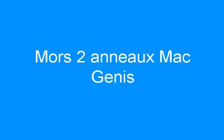 Mors 2 anneaux Mac Genis