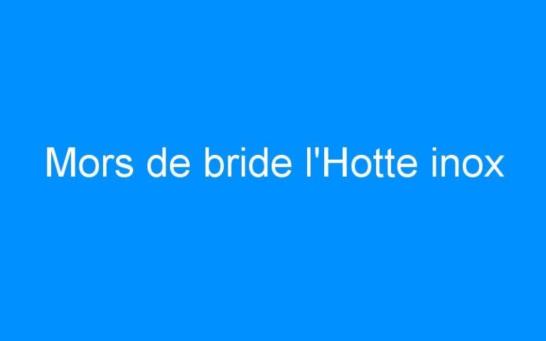 Mors de bride l'Hotte inox