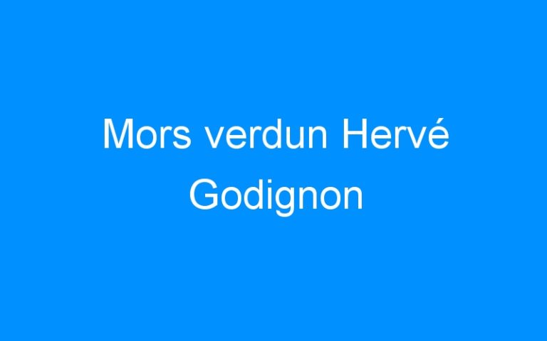 Mors verdun Hervé Godignon