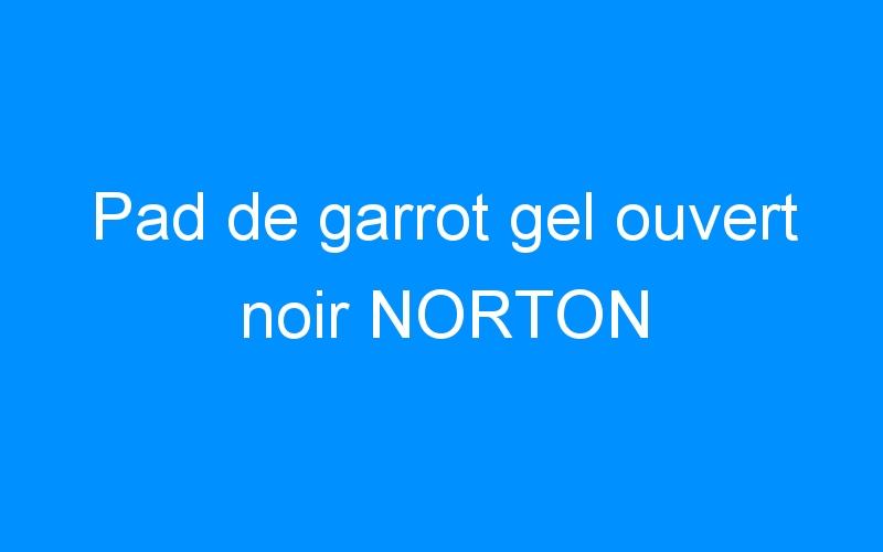 Pad de garrot gel ouvert noir NORTON