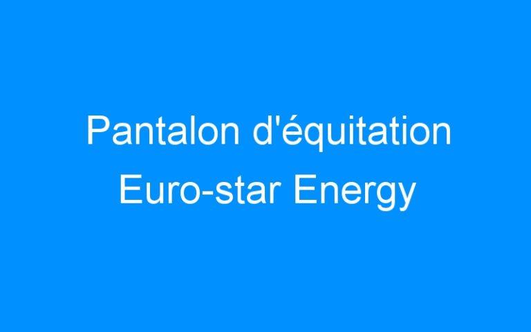 Pantalon d'équitation Euro-star Energy