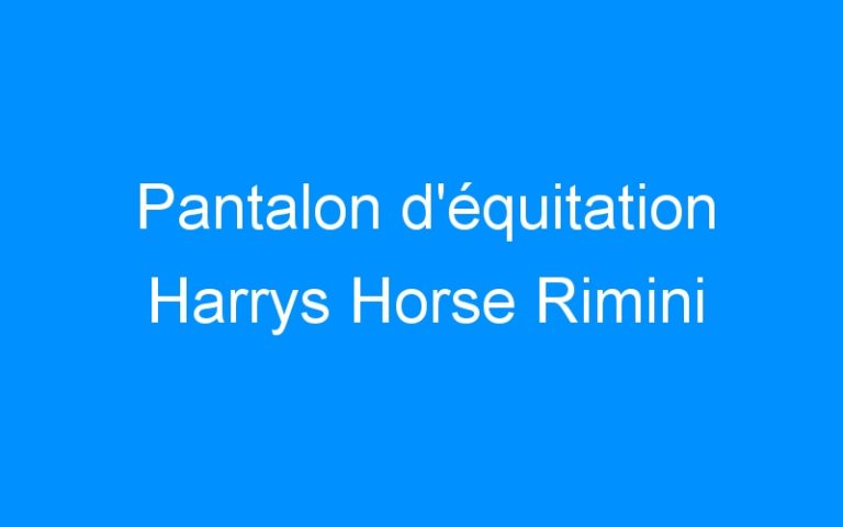 Pantalon d'équitation Harrys Horse Rimini