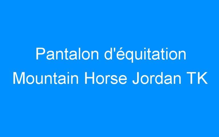 Pantalon d'équitation Mountain Horse Jordan TK