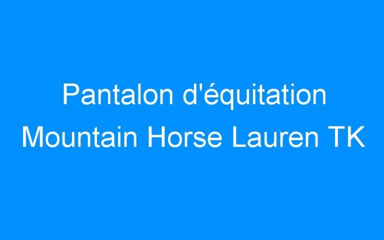 Pantalon d'équitation Mountain Horse Lauren TK