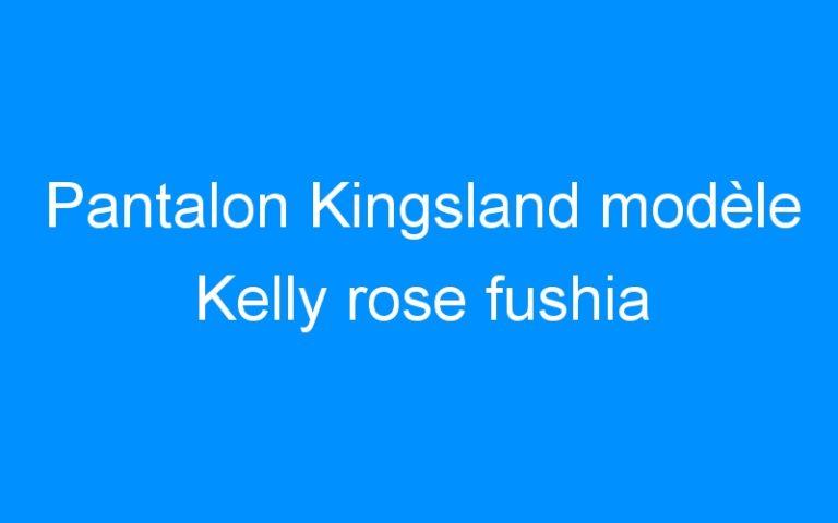 Pantalon Kingsland modèle Kelly rose fushia