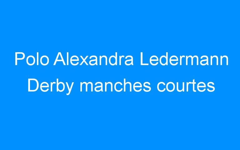 Polo Alexandra Ledermann Derby manches courtes