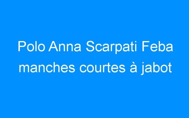 Polo Anna Scarpati Feba manches courtes à jabot