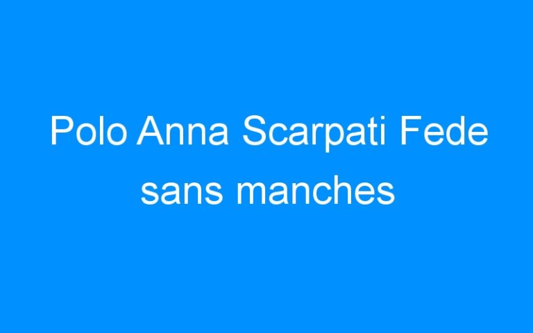 Polo Anna Scarpati Fede sans manches
