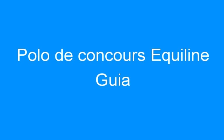 Polo de concours Equiline Guia