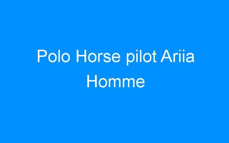 Polo Horse pilot Ariia Homme
