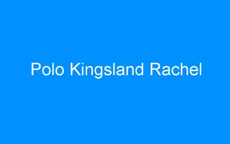 Polo Kingsland Rachel