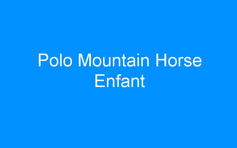 Polo Mountain Horse Enfant