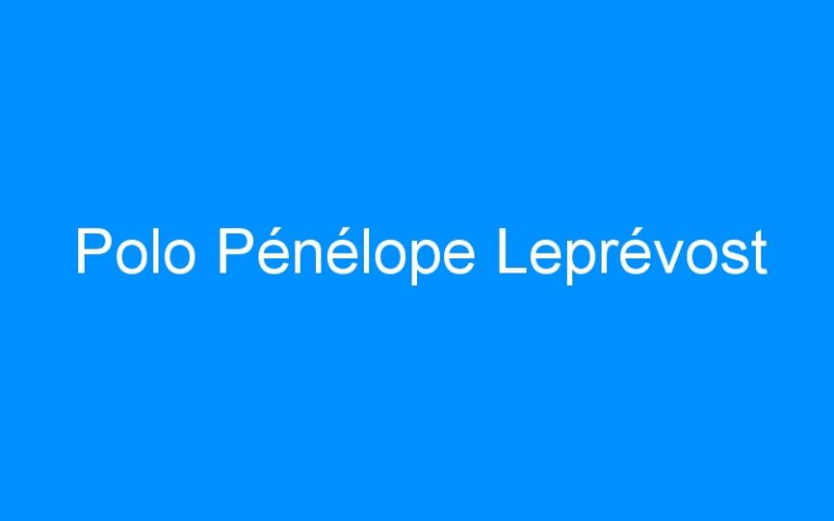 Polo Pénélope Leprévost