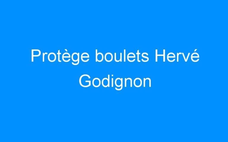 Protège boulets Hervé Godignon
