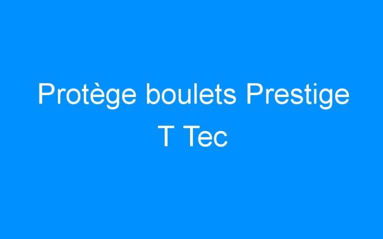 Protège boulets Prestige T Tec