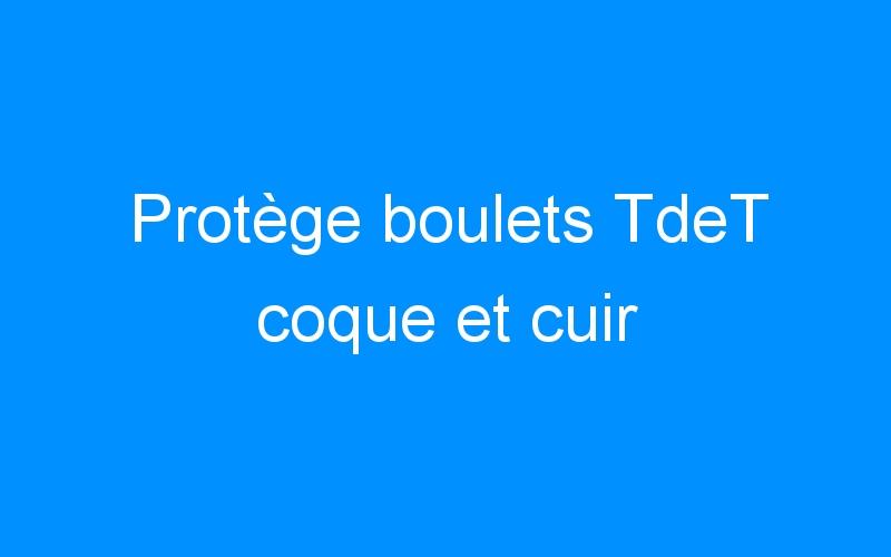 Protège boulets TdeT coque et cuir