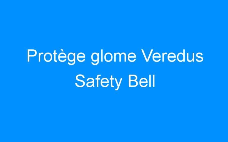 Protège glome Veredus Safety Bell