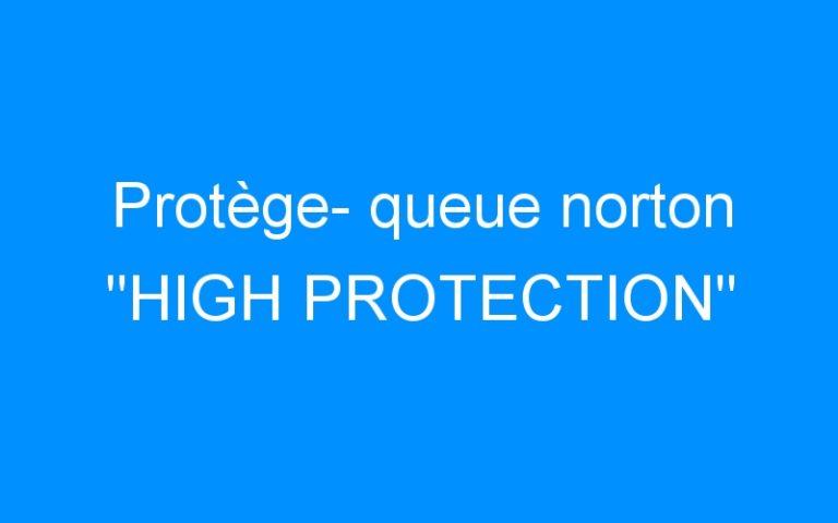Protège- queue norton «HIGH PROTECTION»