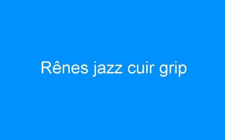 Rênes jazz cuir grip
