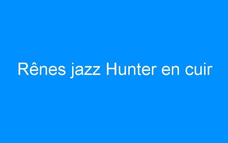 Rênes jazz Hunter en cuir
