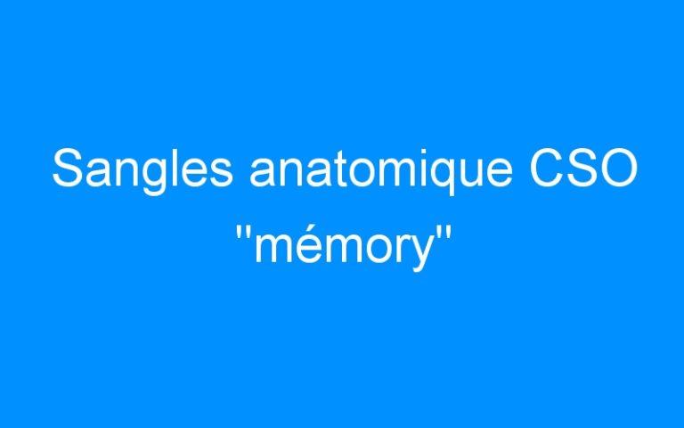 Sangles anatomique CSO «mémory»