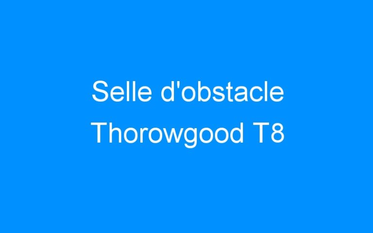 Selle d'obstacle Thorowgood T8