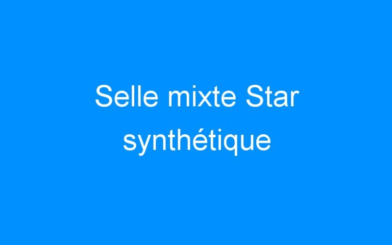 Selle mixte Star synthétique