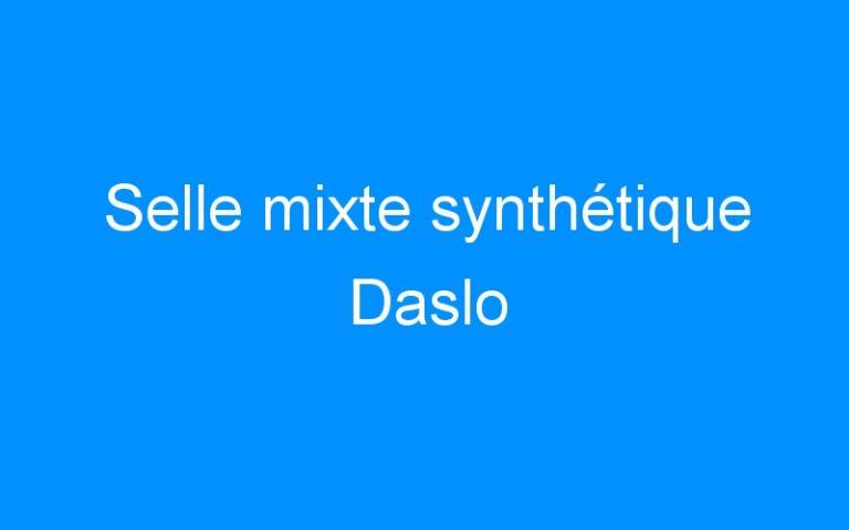 Selle mixte synthétique Daslo