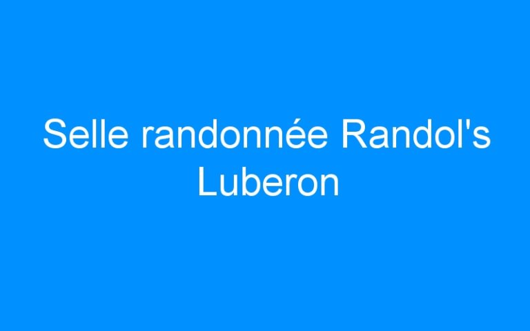 Selle randonnée Randol's Luberon