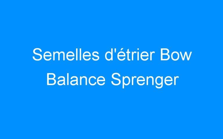 Semelles d'étrier Bow Balance Sprenger