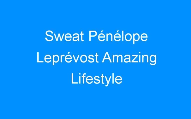 Sweat Pénélope Leprévost Amazing Lifestyle