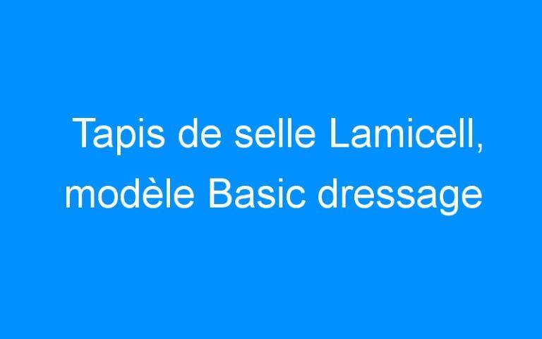Tapis de selle Lamicell, modèle Basic dressage